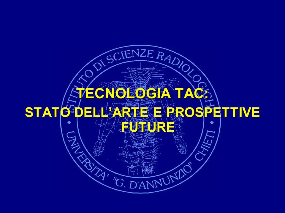 EVOLUZIONE TAC Il futuro..... già presente IMAGING DI FUSIONE TAC/PET TAC/RM