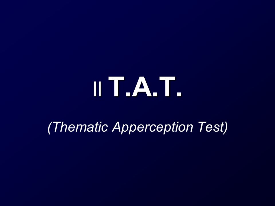 Il T.A.T. (Thematic Apperception Test)