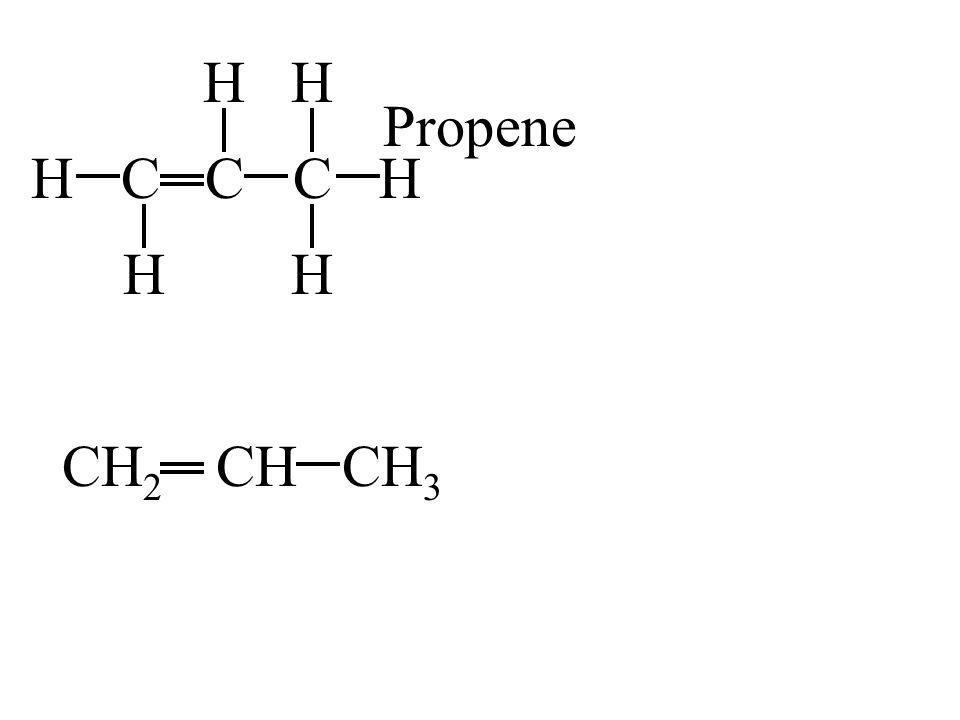 CH H C H C H H H CH 2 CHCH 3 Propene
