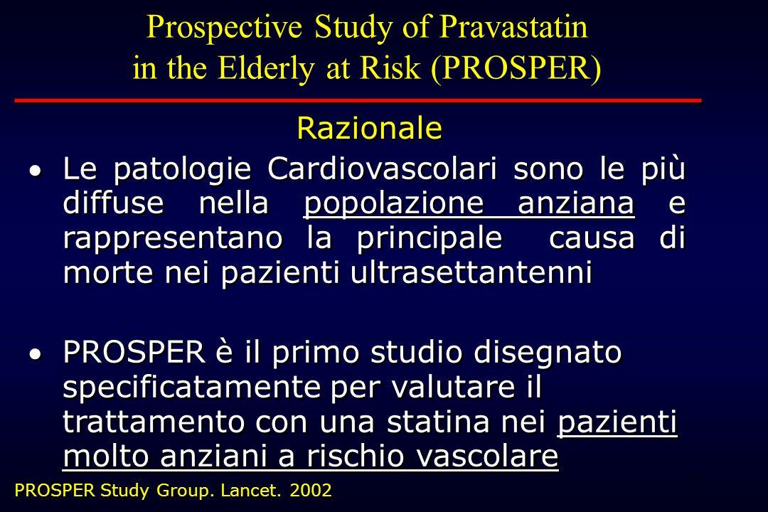 14 Le patologie Cardiovascolari sono le più diffuse nella popolazione anziana e rappresentano la principale causa di morte nei pazienti ultrasettanten