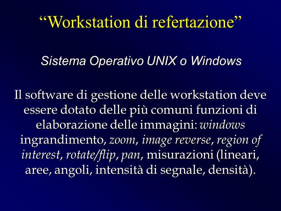 Il software di gestione delle workstation deve essere dotato delle più comuni funzioni di elaborazione delle immagini: windows ingrandimento, zoom, im