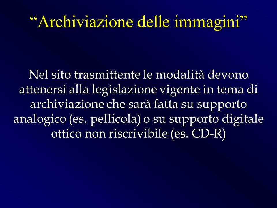 Nel sito trasmittente le modalità devono attenersi alla legislazione vigente in tema di archiviazione che sarà fatta su supporto analogico (es. pellic