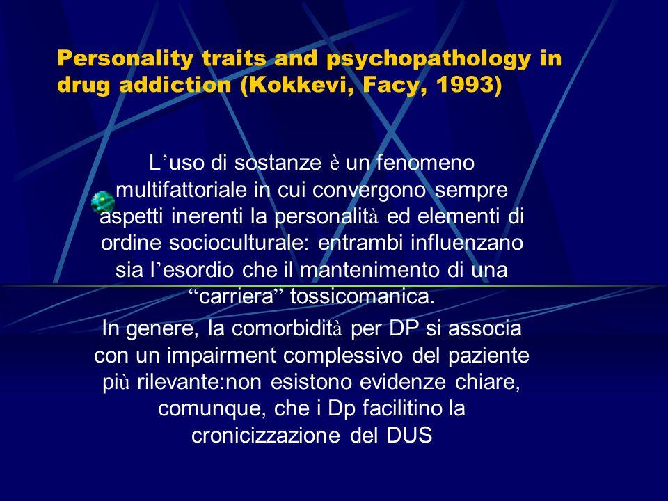 Dati epidemiologici La probabilit à di trovare una diagnosi di ADDICTION in un paziente psichiatrico è di circa 1 su 2 Secondo le categorie diagnostic