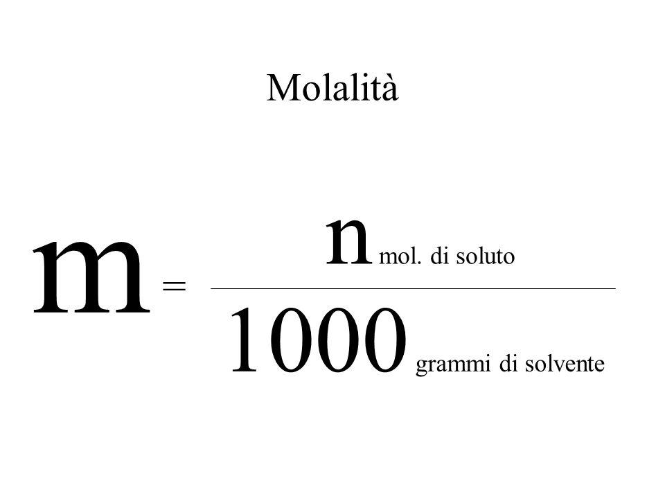 Molarità M = n mol. di soluto l litri di soluzione