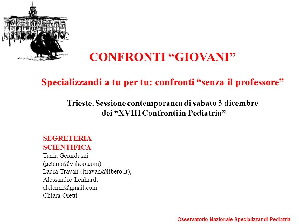 CONFRONTI GIOVANI Specializzandi a tu per tu: confronti senza il professore Trieste, Sessione contemporanea di sabato 3 dicembre dei XVIII Confronti i