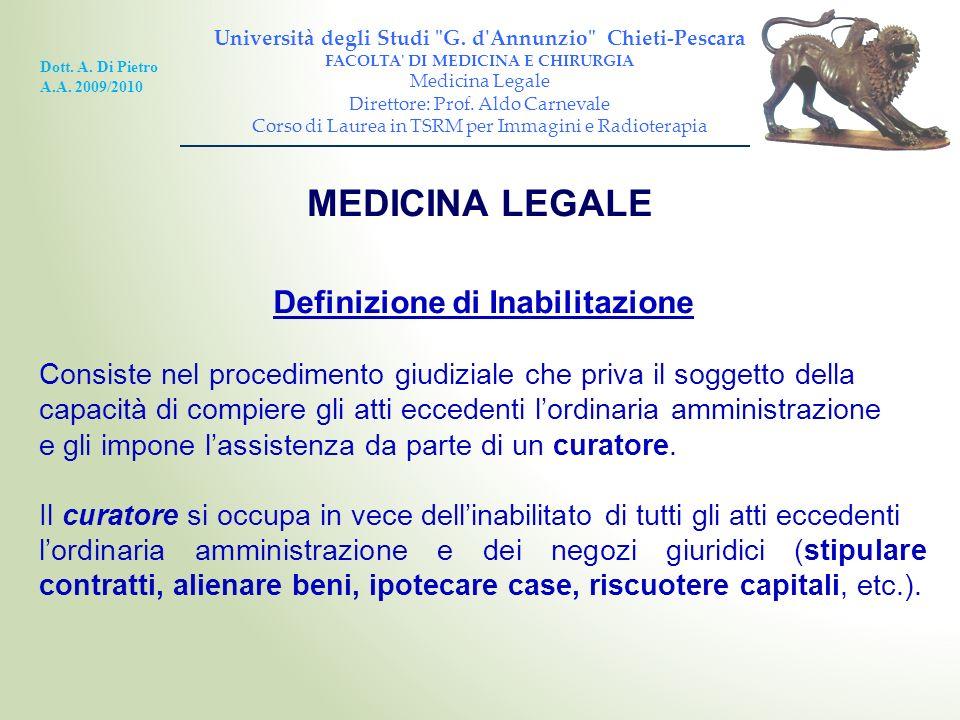 Definizione di Inabilitazione Consiste nel procedimento giudiziale che priva il soggetto della capacità di compiere gli atti eccedenti lordinaria ammi