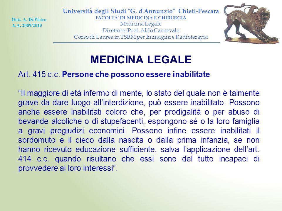 Art. 415 c.c. Persone che possono essere inabilitate Il maggiore di età infermo di mente, lo stato del quale non è talmente grave da dare luogo allint