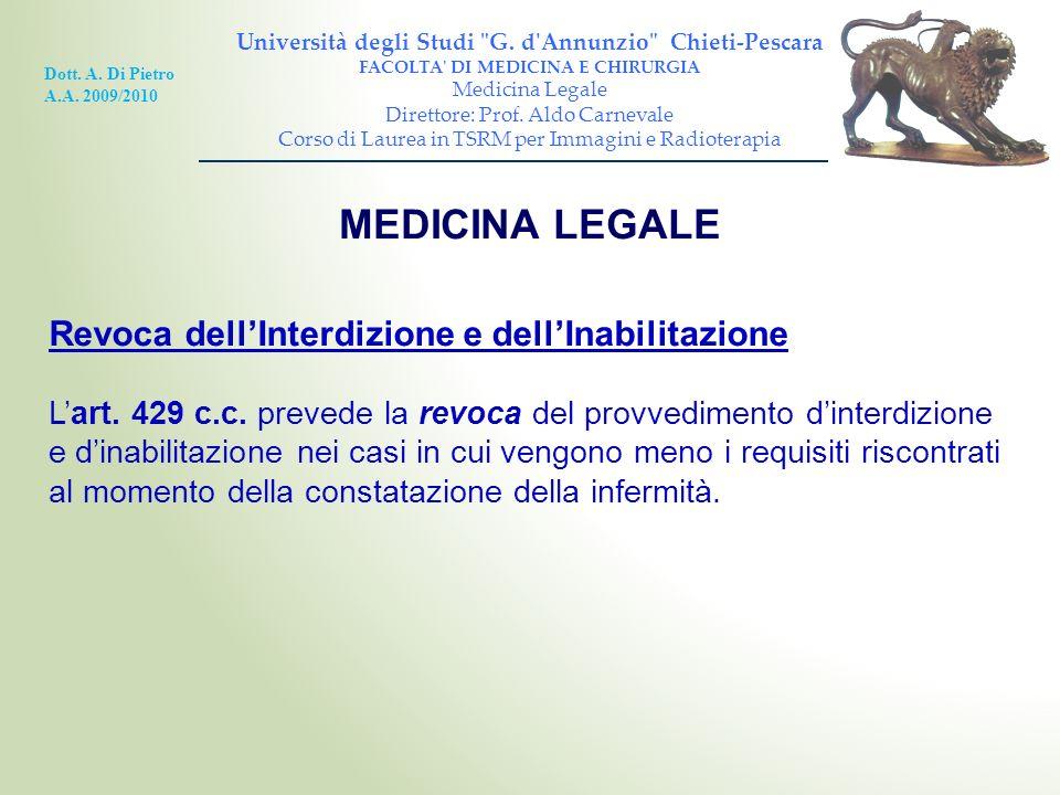Revoca dellInterdizione e dellInabilitazione Lart. 429 c.c. prevede la revoca del provvedimento dinterdizione e dinabilitazione nei casi in cui vengon
