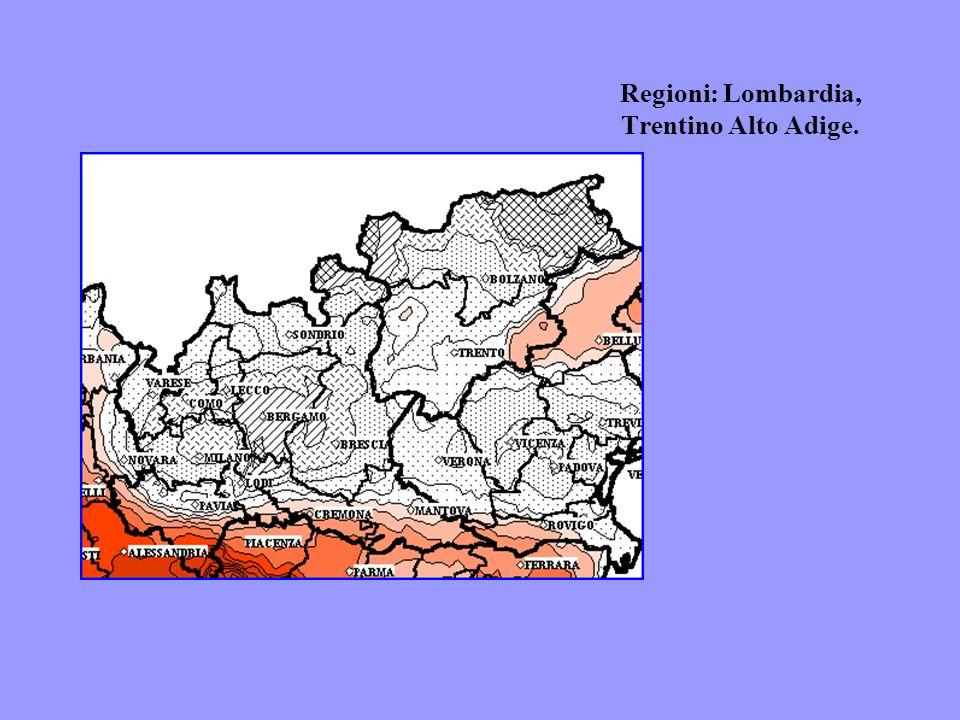 Regioni: Lombardia, Trentino Alto Adige.