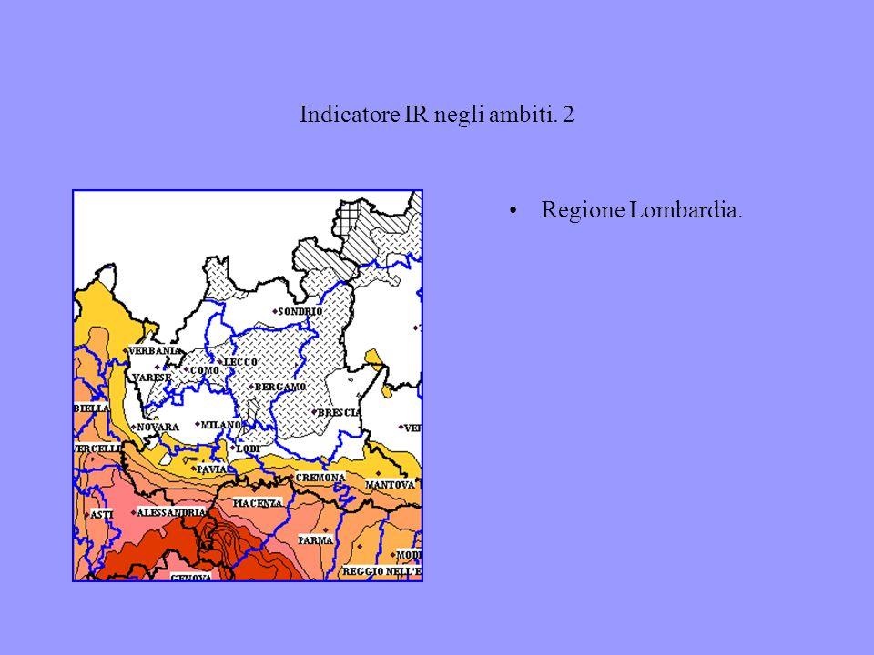 Indicatore IR negli ambiti. 2 Regione Lombardia.
