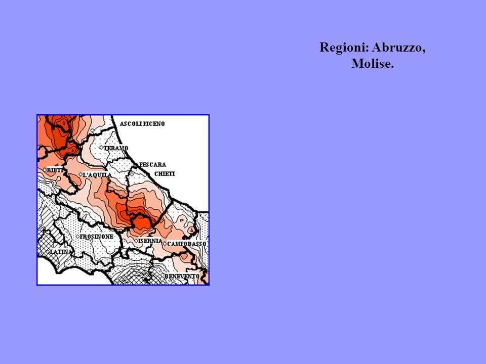 Regioni: Abruzzo, Molise.