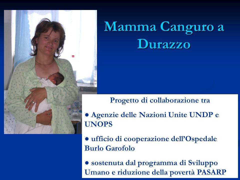 Mamma Canguro a Durazzo Progetto di collaborazione tra Agenzie delle Nazioni Unite UNDP e UNOPS ufficio di cooperazione dellOspedale Burlo Garofolo so