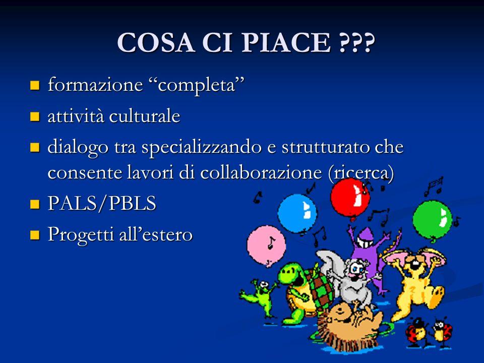 COSA CI PIACE ??? formazione completa formazione completa attività culturale attività culturale dialogo tra specializzando e strutturato che consente