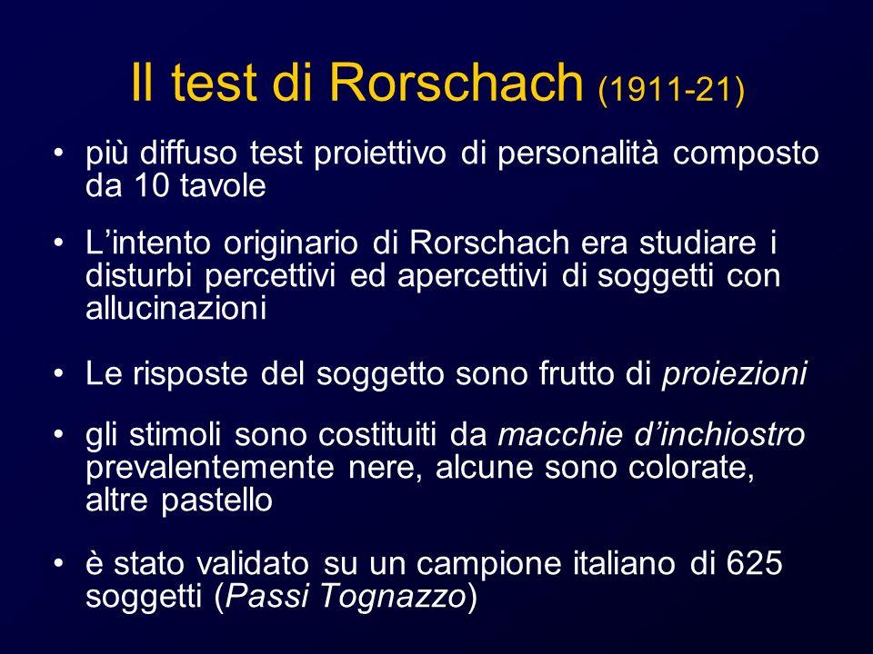 Il test di Rorschach (1911-21) più diffuso test proiettivo di personalità composto da 10 tavole Lintento originario di Rorschach era studiare i distur