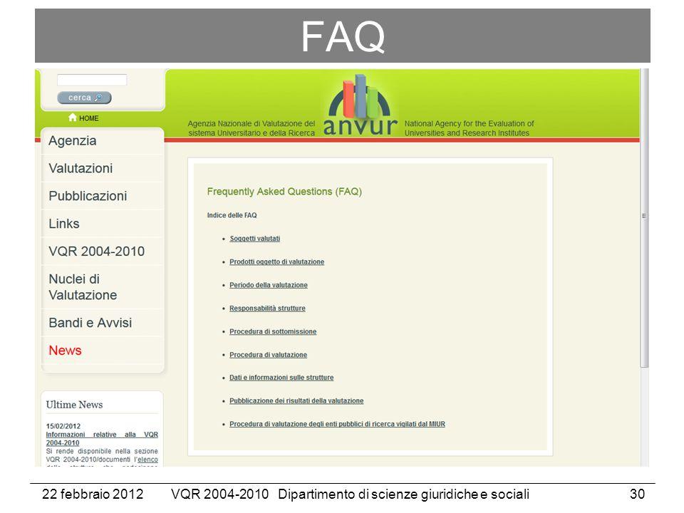 22 febbraio 2012VQR 2004-2010 Dipartimento di scienze giuridiche e sociali30 FAQ
