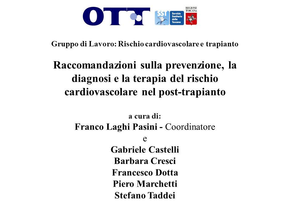 Gruppo di Lavoro: Rischio cardiovascolare e trapianto Raccomandazioni sulla prevenzione, la diagnosi e la terapia del rischio cardiovascolare nel post