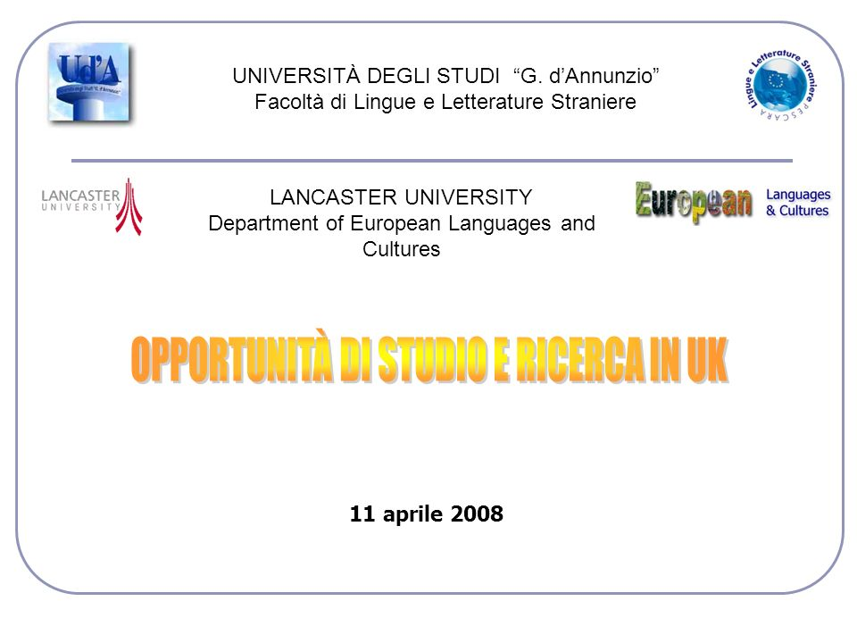 UNIVERSITÀ DEGLI STUDI G. dAnnunzio Facoltà di Lingue e Letterature Straniere LANCASTER UNIVERSITY Department of European Languages and Cultures 11 ap