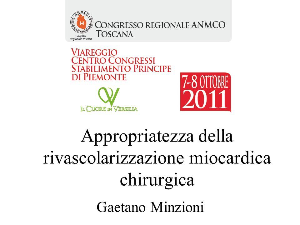 Appropriatezza della rivascolarizzazione miocardica chirurgica Gaetano Minzioni
