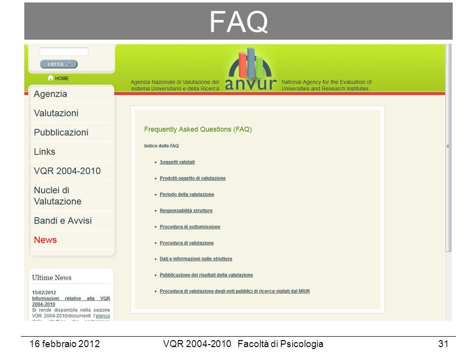 16 febbraio 2012VQR 2004-2010 Facoltà di Psicologia31 FAQ