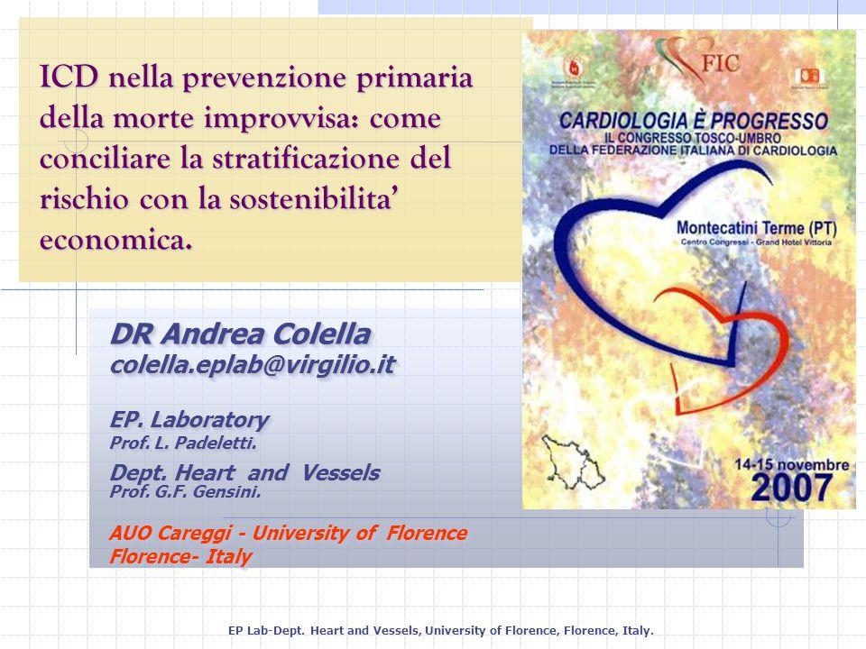 ICD nella prevenzione primaria della morte improvvisa: come conciliare la stratificazione del rischio con la sostenibilita economica. EP Lab-Dept. Hea