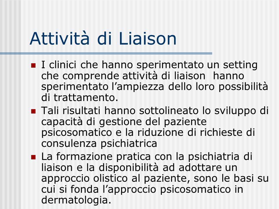 Attività di Liaison I clinici che hanno sperimentato un setting che comprende attività di liaison hanno sperimentato lampiezza dello loro possibilità