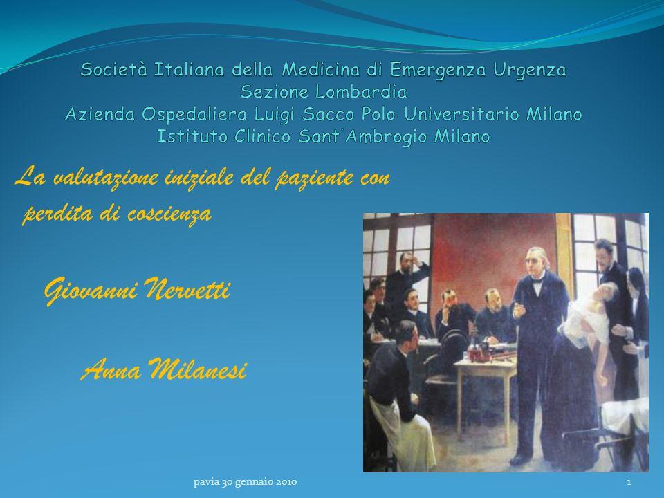 La valutazione iniziale del paziente con perdita di coscienza Giovanni Nervetti Anna Milanesi pavia 30 gennaio 20101