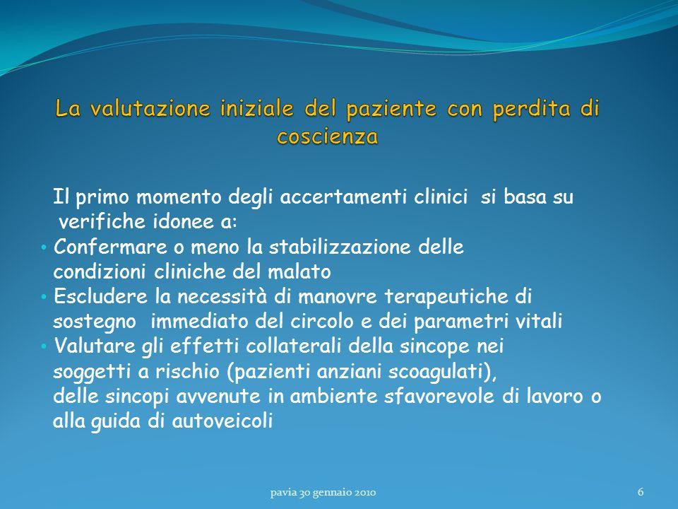 Il primo momento degli accertamenti clinici si basa su verifiche idonee a: Confermare o meno la stabilizzazione delle condizioni cliniche del malato E