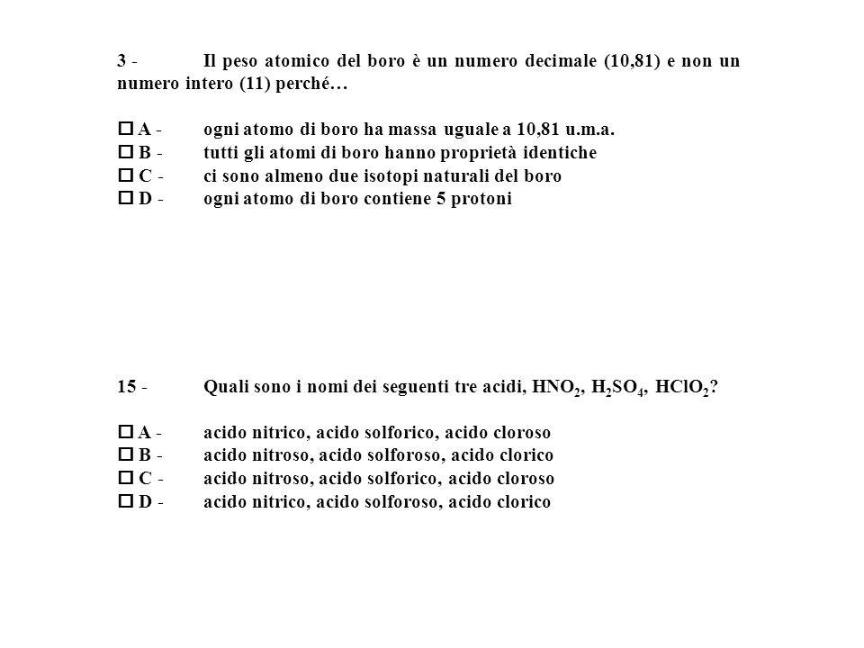 Quale delle seguenti specie chimiche presenta il minor numero di elettroni.