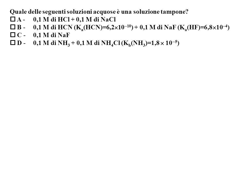 Quale delle seguenti soluzioni acquose è una soluzione tampone.