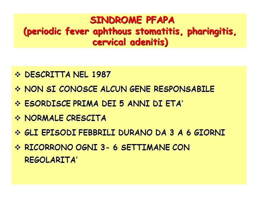 SINDROME PFAPA (periodic fever aphthous stomatitis, pharingitis, cervical adenitis) SINDROME PFAPA (periodic fever aphthous stomatitis, pharingitis, c