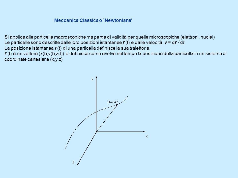 Problema fondamentale: descrizione del moto di particelle sottoposte a varie forze Soluzione: si devono risolvere le equazioni differenziali derivanti dalla seconda legge di Newton Per una particella sulla quale agisce una forza F F = m a seconda legge di Newton v = d r / d t a = d v / d t = d 2 r / d t 2 F = m d 2 r / d t 2 equazione differenziale Tale equazione è vettoriale, cioè corrisponde a tre equazioni differenziali per le componenti x, y e z: F x = m d 2 x / d t 2 F y = m d 2 y / d t 2 F z = m d 2 z / d t 2 Risolvere tali equazioni differenziali significa trovare tre funzioni x(t) y(t) e z(t) che soddisfino le equazioni e che definiscono la traiettoria della particella.