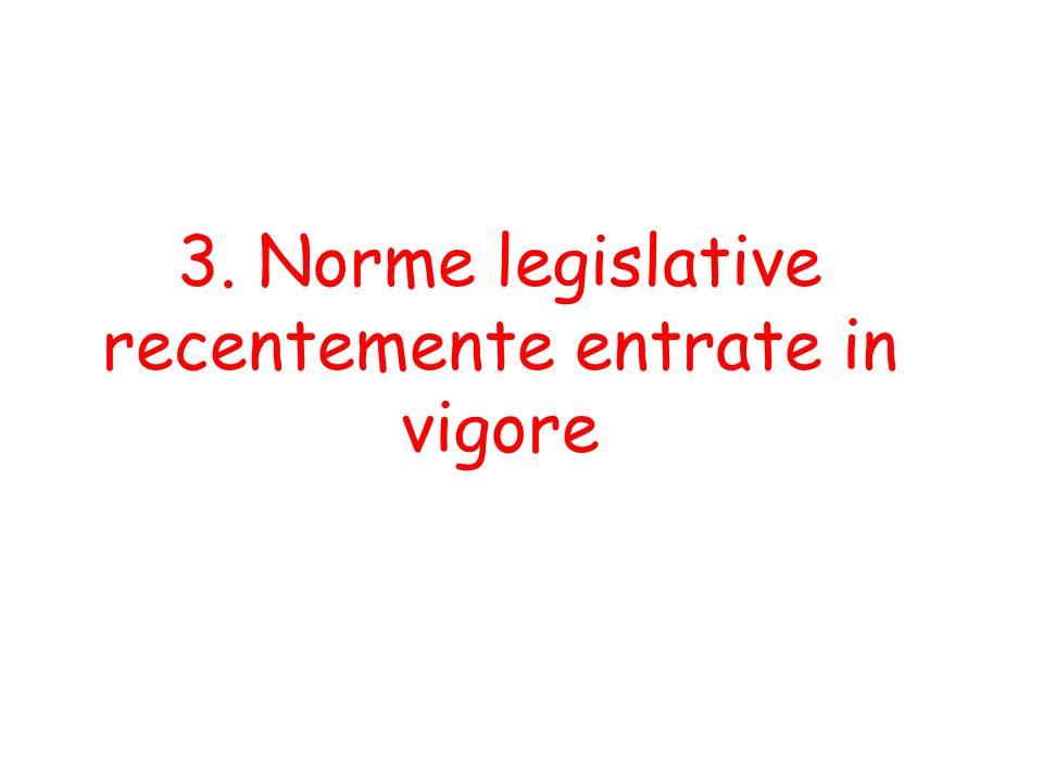 3. Norme legislative recentemente entrate in vigore