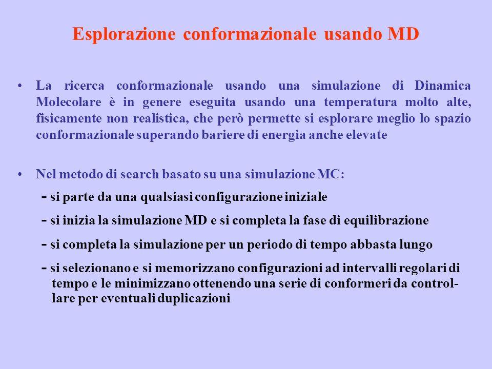 Esplorazione conformazionale usando MD La ricerca conformazionale usando una simulazione di Dinamica Molecolare è in genere eseguita usando una temper