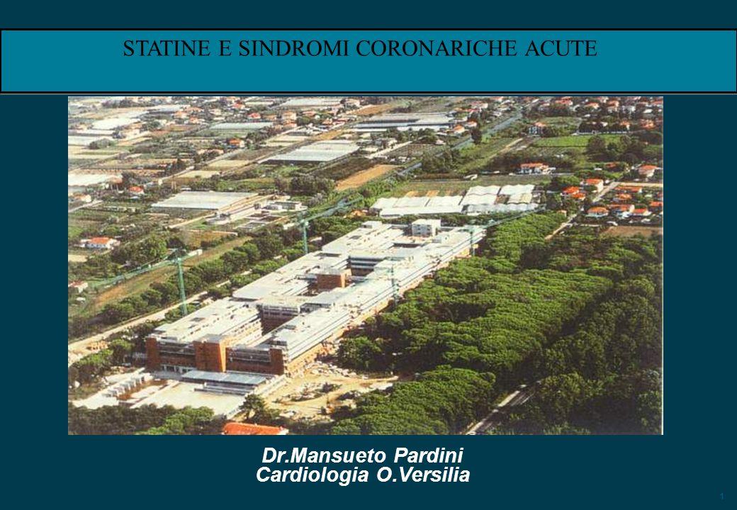 1 Dr.Mansueto Pardini Cardiologia O.Versilia STATINE E SINDROMI CORONARICHE ACUTE
