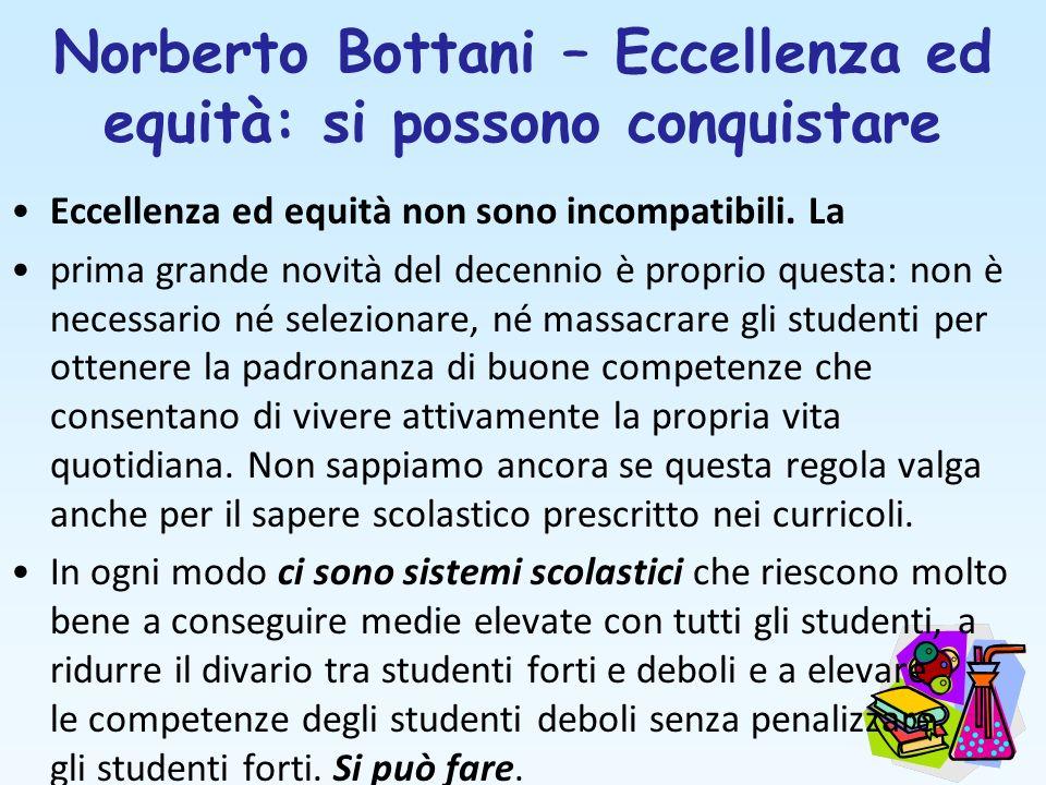 Norberto Bottani – Eccellenza ed equità: si possono conquistare Eccellenza ed equità non sono incompatibili. La prima grande novità del decennio è pro