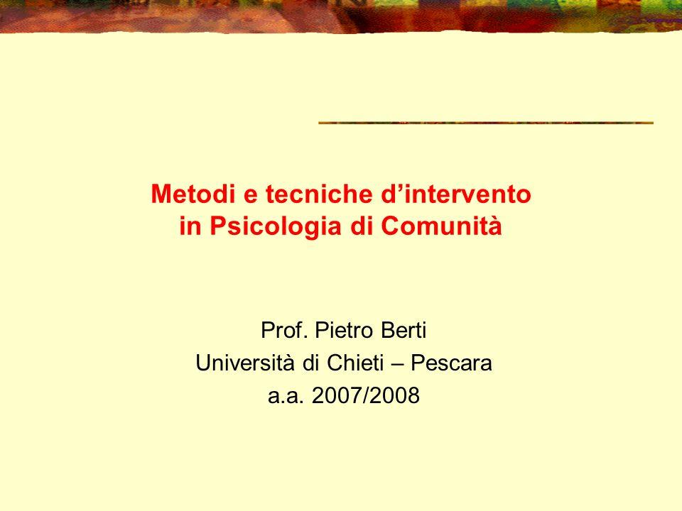 Prof. Pietro Berti 41 La ricerca – azione (o ricerca – intervento) (o action research)