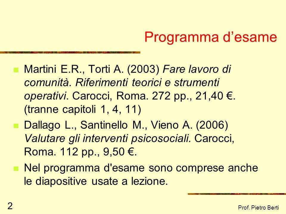 Metodi e tecniche dintervento in Psicologia di Comunità Prof. Pietro Berti Università di Chieti – Pescara a.a. 2007/2008