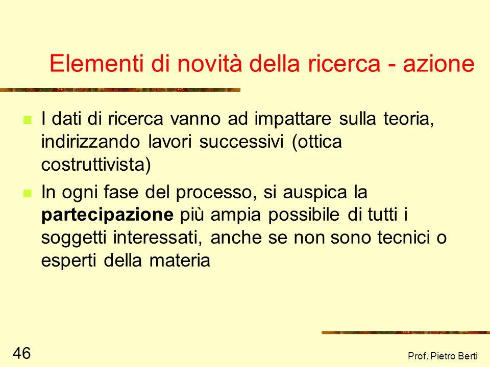 Prof. Pietro Berti 45 DIAGNOSI Definizione del problema, delle ipotesi e degli obiettivi FASE CONOSCITIVA Raccolta dati prima dellintervento FASE DELL
