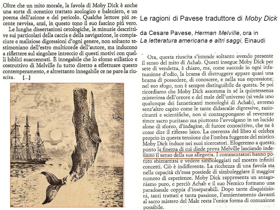 Le ragioni di Pavese traduttore di Moby Dick da Cesare Pavese, Herman Melville, ora in La letteratura americana e altri saggi, Einaudi […]