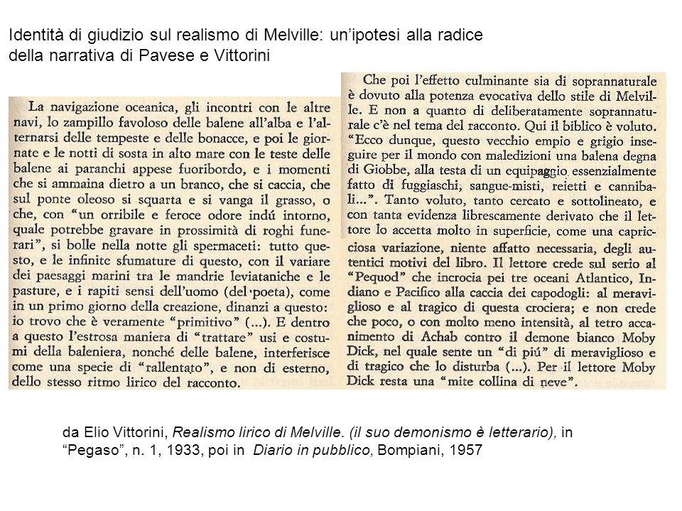 da Elio Vittorini, Realismo lirico di Melville. (il suo demonismo è letterario), in Pegaso, n. 1, 1933, poi in Diario in pubblico, Bompiani, 1957 Iden