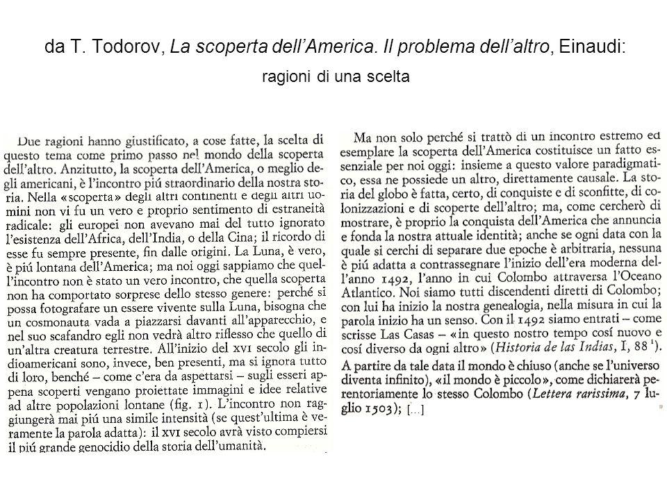 da T. Todorov, La scoperta dellAmerica. Il problema dellaltro, Einaudi: ragioni di una scelta […]
