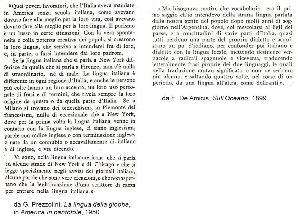 da G. Prezzolini, La lingua della giobba, in America in pantofole, 1950 da E. De Amicis, SullOceano, 1899 « »