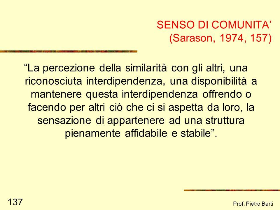 Prof. Pietro Berti 136 UNA STRATEGIA PER LO SVILUPPO DI COMUNITA E LACCRESCIMENTO DEL SENSO DI COMUNITA.