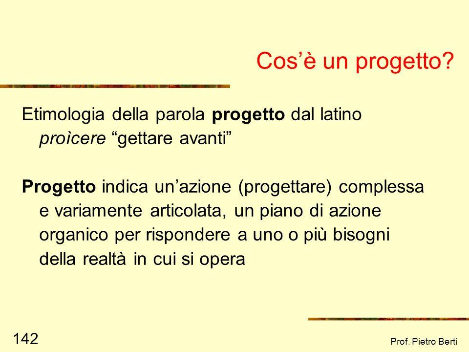 Prof. Pietro Berti 141 La progettazione e la valutazione di interventi sociali