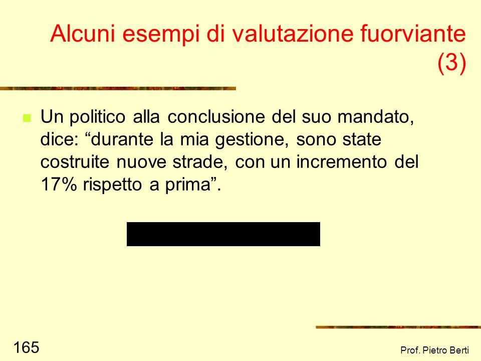 Prof. Pietro Berti 164 Alcuni esempi di valutazione fuorviante (2) Il progetto ABC per la raccolta di generi alimentari da donare a persone bisognose