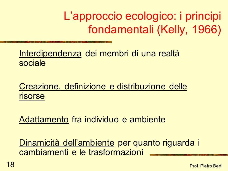 Prof. Pietro Berti 17 Di fronte ad una situazione problematica: La PSICOLOGIA CLINICA ricerca le determinanti psicopatologiche individuali o familiari