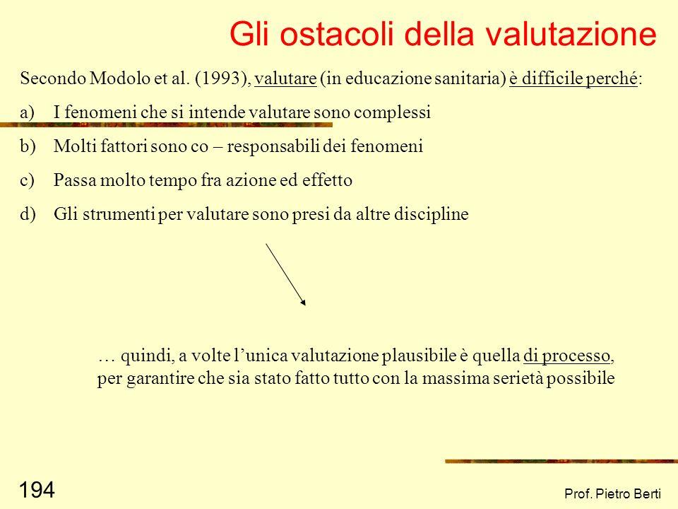 Prof. Pietro Berti 193 Le 10 domande sulla valutazione di Green e Kreuter (1999) 1)Perché valutare? I punti di vista dei differenti stakeholders 2)La