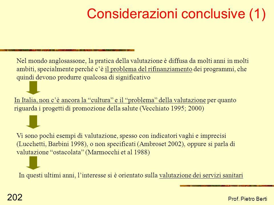 Prof. Pietro Berti 201 Criticità nella valutazione partecipata: una sintesi Il differente grado di coinvolgimento degli stakeholders nella fase di ric