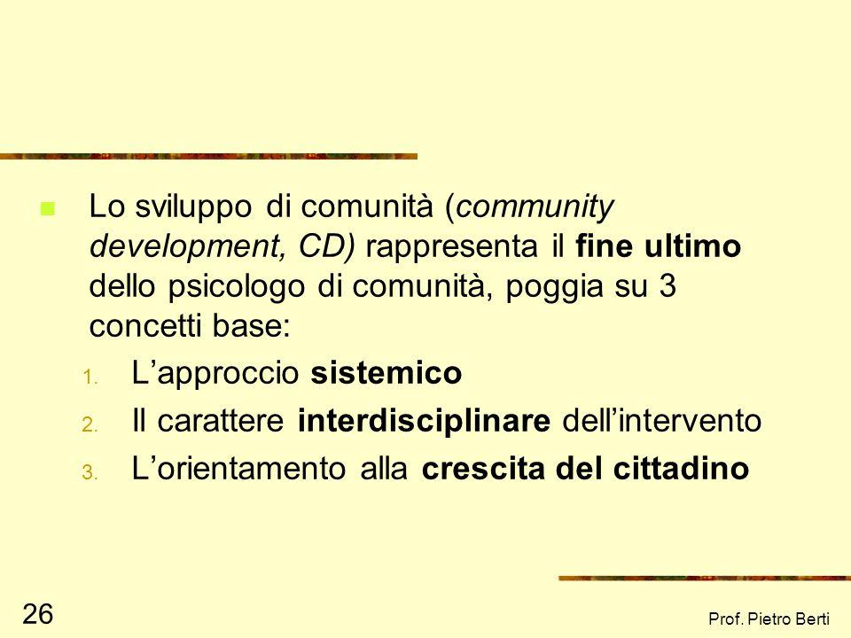 Prof. Pietro Berti 25 Lo sviluppo di comunità