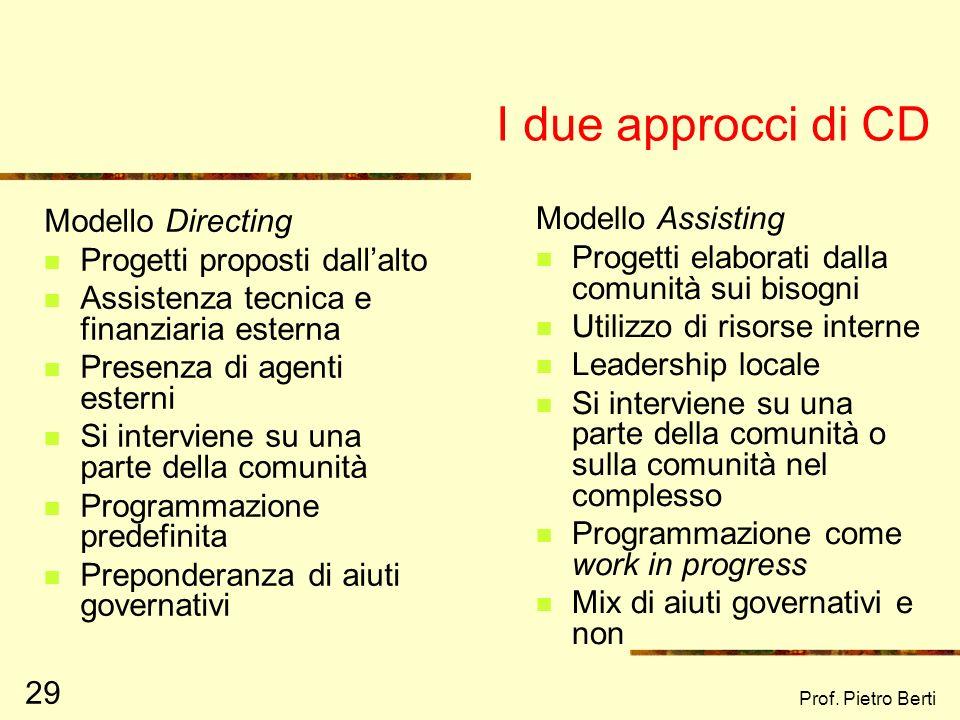Prof. Pietro Berti 28 Gli orientamenti valoriali del CD Aumentare la fiducia delle persone nei propri mezzi, al fine di promuovere lorganizzazione e l
